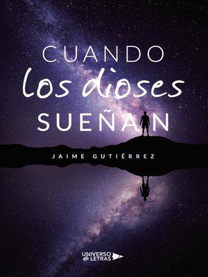 cover image of Cuando los dioses sueñan
