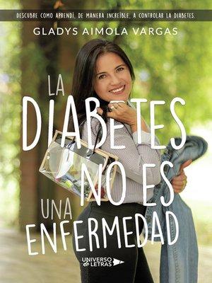 cover image of La diabetes no es una enfermedad