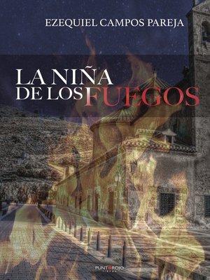 cover image of La niña de los fuegos