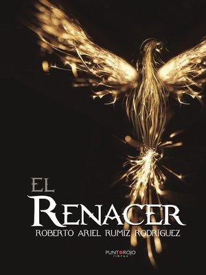 cover image of El renacer