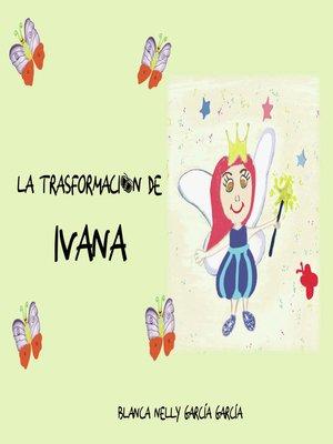 cover image of La trasformación de Ivana