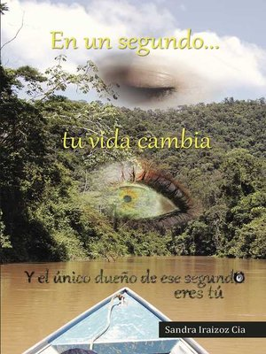 cover image of En un segundo tu vida cambia