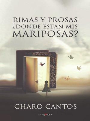 cover image of Rimas y Prosas, ¿Dónde están mis mariposas?