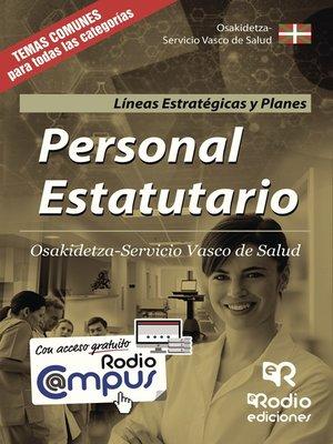 cover image of Personal Estatutario. Osakidetza-Servicio Vasco de Salud. Líneas Estratégicas y Planes