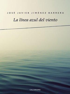 cover image of La línea azul del viento