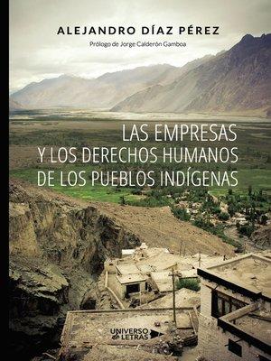 cover image of Las empresas y los derechos humanos de los Pueblos Indígenas