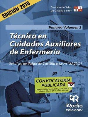 cover image of Técnico en Cuidados Auxiliares de Enfermería. Temario. Volumen 2. Servicio de Salud de Castilla y León