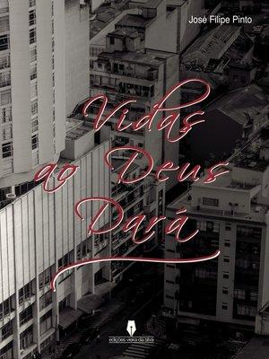 cover image of VIDAS AO DEUS DARÁ