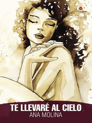 cover image of Te llevaré al Cielo