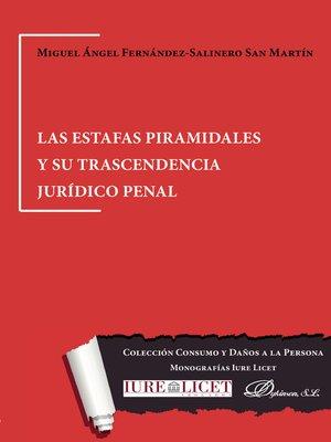 cover image of Las estafas piramidales y su trascendencia jurídico penal