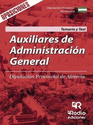 cover image of Auxiliares de Administración General. Diputación Provincial de Almería. Temario y Test