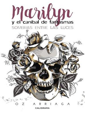 cover image of Marilyn y el caníbal de fantasmas