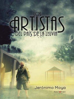 cover image of Los artistas del país de la lluvia