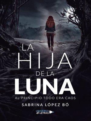 cover image of La Hija de la Luna