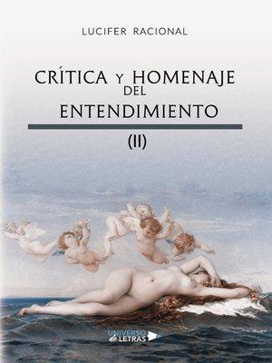 cover image of Crítica y homenaje del entendimiento II