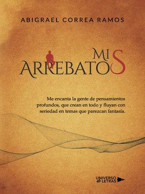 cover image of Mis arrebatos