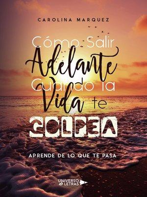 cover image of Cómo Salir Adelante Cuando la Vida te Golpea
