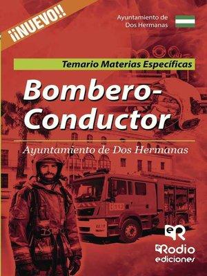 cover image of Bombero-Conductor del Ayuntamiento de Dos Hermanas. Temario Materias Específicas