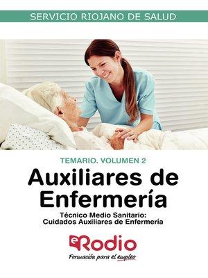 cover image of Técnico Medio Sanitario. Cuidados Auxiliares de Enfermería. Temario. Volumen 2. Servicio Riojano de Salud