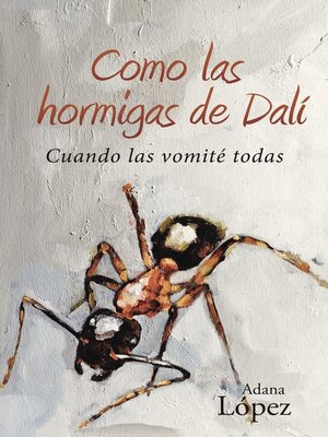 cover image of Como las hormigas de Dalí