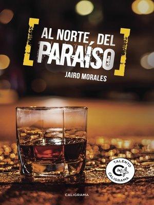 cover image of Al norte del paraíso
