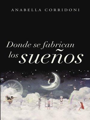 cover image of Donde se fabrican los sueños