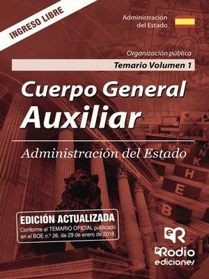 cover image of Cuerpo General Auxiliar. Administración del Estado. Temario Volumen 1. Organización pública
