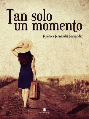 cover image of Tan solo un momento