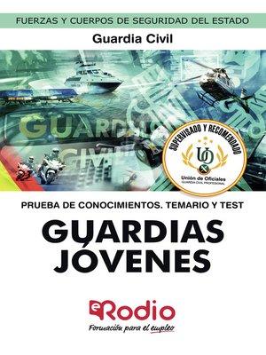 cover image of Guardias Jóvenes de la Guardia Civil. Prueba de conocimientos. Temario y Test