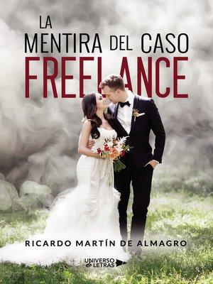 cover image of La mentira del Caso Freelance