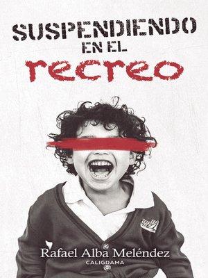 cover image of Suspendiendo en el recreo