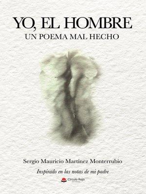 cover image of Yo, el hombre. Un poema mal hecho