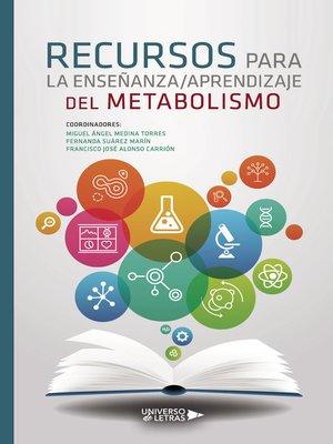 cover image of Recursos para la enseñanza/aprendizaje del metabolismo