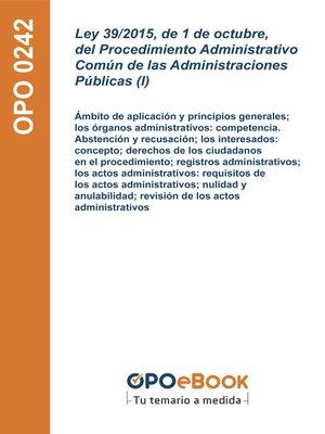 cover image of Ley 39/2015, de 1 de octubre, del Procedimiento Administrativo Común de las Administraciones Públicas (I)