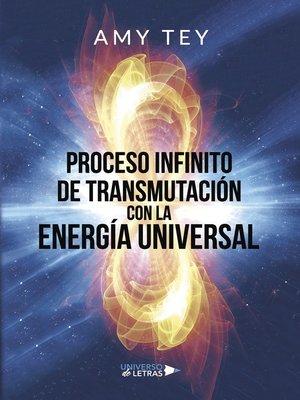 cover image of Proceso Infinito de Transmutación con la Energía Universal