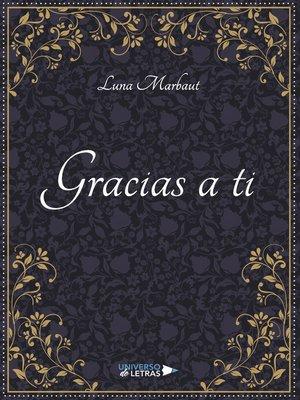 cover image of Gracias a ti