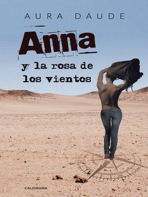 cover image of Anna y la rosa de los vientos
