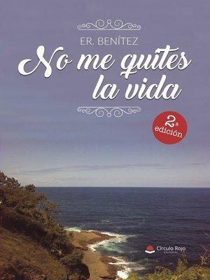 cover image of No me quites la vida