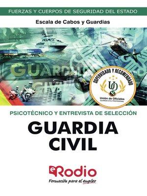 cover image of Guardia Civil. Escala de Cabos y Guardias. Psicotécnico y Entrevista de Selección