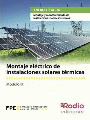 cover image of Montaje eléctrico de instalaciones solares térmicas. Energía y agua