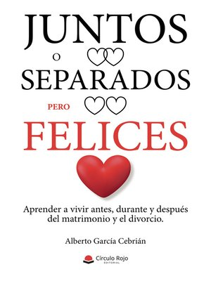 cover image of Juntos o separados, pero felices