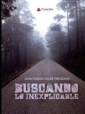 cover image of Buscando lo inexplicable