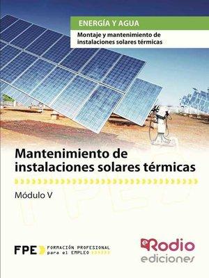 cover image of Mantenimiento de instalaciones solares térmicas. Energía y agua