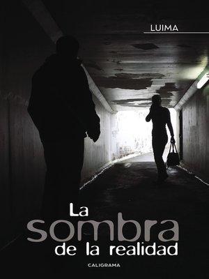 cover image of La sombra de la realidad