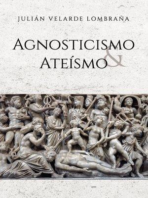 cover image of Agnosticismo y Ateísmo