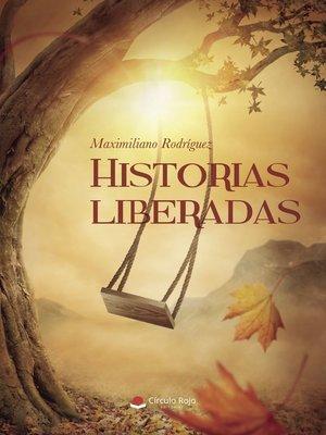 cover image of Historias Liberadas