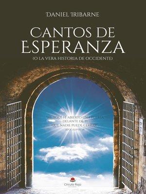 cover image of CANTOS DE ESPERANZA (o la vera historia de Occidente)