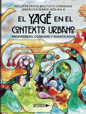 cover image of El Yagé en el contexto urbano