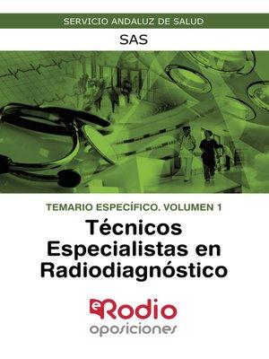 cover image of Técnicos Especialistas en Radiodiagnóstico. Temario Específico. Volumen 1. SAS