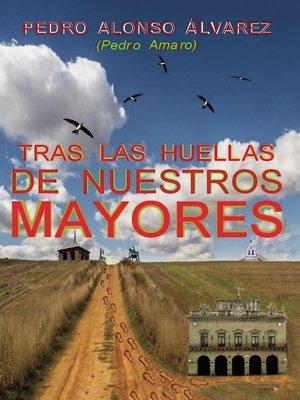 cover image of Tras las huellas de nuestros mayores